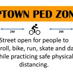 Road Closures (for cars) Road open for the Uptown Ped Zone